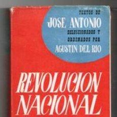 Libros de segunda mano: REVOLUCIÓN NACIONAL, TEXTOS DE JOSÉ ANTONIO SELECCIONADOS POR AGUSTÍN DEL RIO. Lote 129398380