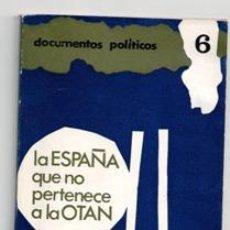 Libros de segunda mano: LA ESPAÑA QUE NO PERTENECE A LA OTAN. Lote 129403531