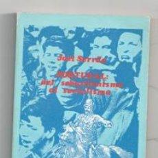 Libros de segunda mano: PORTUGAL: DEL SEBASTIANISMO AL SOCIALISMO, JOEL SERRAO. Lote 129403931