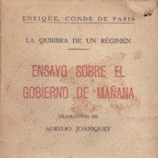 Libros de segunda mano: ENSAYO SOBRE EL GOBIERNO DE MAÑANA, DE ENRIQUE, CONDE DE PARÍS. BURGOS, 1937.. Lote 129428559
