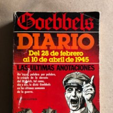 Libros de segunda mano: GOEBBELS, DIARIO DEL 28 DE FEBRERO AL 10 DE ABRIL DE 1945, LAS ÚLTIMAS ANOTACIONES. ED, PLAZA & JANE. Lote 129579619