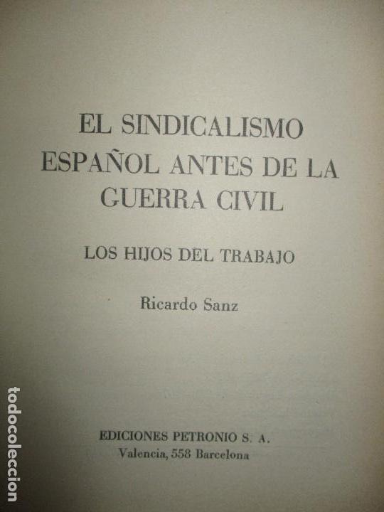 Libros de segunda mano: EL SINDICALISMO ESPAÑOL ANTES DE LA GUERRA CIVIL. LOS HIJOS DEL TRABAJO. - SANZ, Ricardo. 1976. - Foto 3 - 123245843
