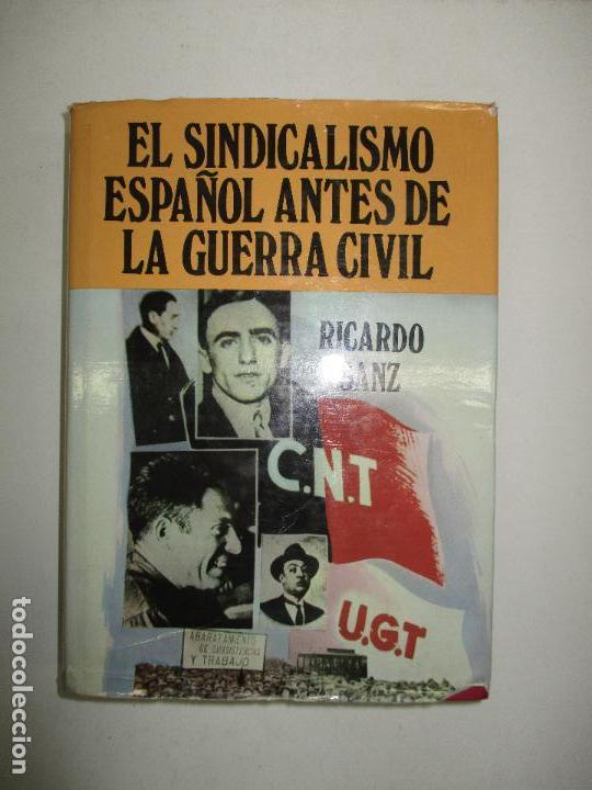 EL SINDICALISMO ESPAÑOL ANTES DE LA GUERRA CIVIL. LOS HIJOS DEL TRABAJO. - SANZ, RICARDO. 1976. (Libros de Segunda Mano - Pensamiento - Política)