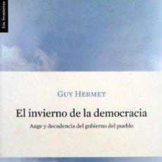 Libros de segunda mano: EL INVIERNO DE LA DEMOCRACIA AUGE Y DECADENCIA DEL GOBIERNO DEL PUEBLO. GUY HERMET.. Lote 129974399