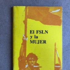 Libros de segunda mano: EL FSLN Y LA MUJER. EDITORIAL VANGUARDIA 1987. 40 PÁGINAS.. Lote 129986702