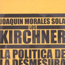 Libros de segunda mano - Lor Kirchner. La política de la desmesura 2003-2008. Argentina - 130181103