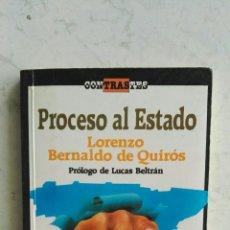 Libros de segunda mano: PROCESO AL ESTADO LORENZO BERNALDO DE QUIRÓS. Lote 130286859