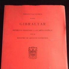Libros de segunda mano: MINISTERIO ASUNTOS EXTERIORES. NEGOCIACIONES SOBRE GIBRALTAR. DOCUMENTOS PRESENTADOS A CORTES. 1967. Lote 130349082