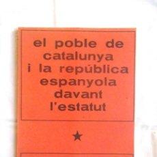 Libros de segunda mano: EL POBLE DE CATALUNYA I LA REPÚBLICA ESPANYOLA DAVANT L'ESTATUT 1972 PERPINYÀ. Lote 130362810