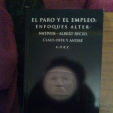 Libros de segunda mano: EL PARO Y EL EMPLEO: ENFOQUES ALTERNATIVOS (VVAA). Lote 129049367
