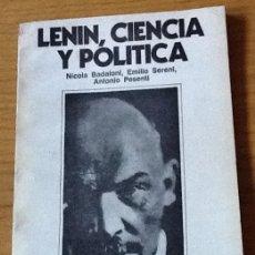 Libros de segunda mano: LENIN: CIENCIA Y POLÍTICA. NICOLA BADALONI, EMILIO SERENI, ANTONIO PESENTI. Lote 130728284