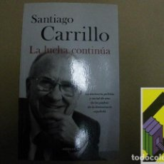 Libros de segunda mano: CARRILLO, SANTIAGO:LA LUCHA CONTINÚA. Lote 131258759