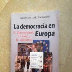Libros de segunda mano: LA DEMOCRACIA EN EUROPA (DAHRENDORF, FURET Y GEREMEK) ALIANZA EDITORIAL. Lote 131338029