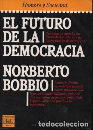 EL FUTURO DE LA DEMOCRACIA. NORBERTO BOBBIO (Libros de Segunda Mano - Pensamiento - Política)