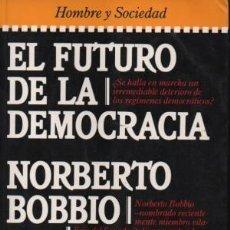 Libros de segunda mano: EL FUTURO DE LA DEMOCRACIA. NORBERTO BOBBIO. Lote 131369226