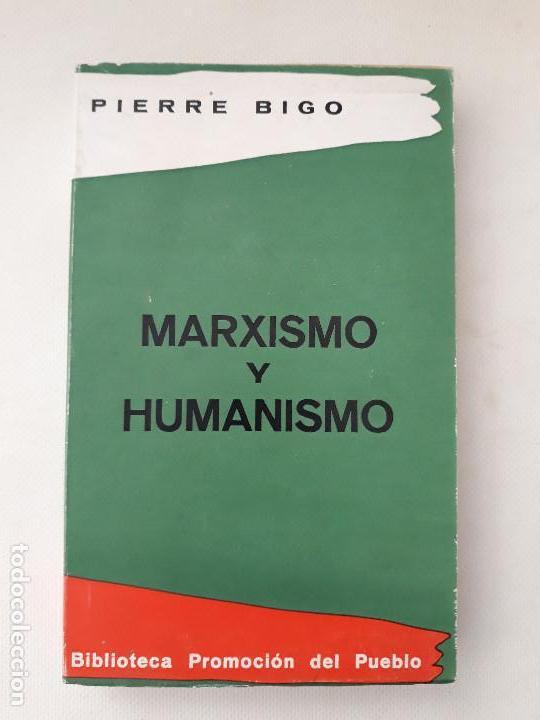 MARXISMO Y HUMANISMO. PIERRE BIGO. EDITORIAL ZYX BIBLIOTECA PROMOCIÓN DEL PUEBLO. MADRID. 1966. (Libros de Segunda Mano - Pensamiento - Política)
