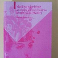 Libros de segunda mano - MANIFIESTOS FEMINISTAS, Antología de textos del movimiento feminista español (1965-1985) Mónica M.S. - 131689626