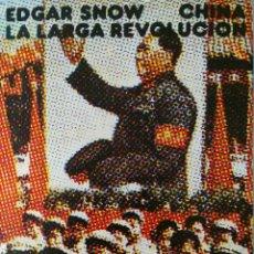 Libros de segunda mano: EDGAR SNOW. CHINA LA LARGA REVOLUCIÓN.. Lote 132323669