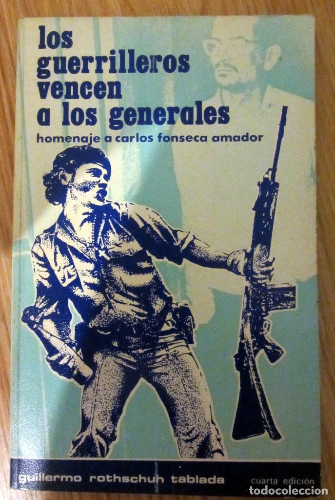 LOS GUERRILLEROS VENCEN A LOS GENERALES HOMENAJE CARLOS FONSECA AMADOR 1983 GUILLERMO ROTHSCHUH (Libros de Segunda Mano - Pensamiento - Política)