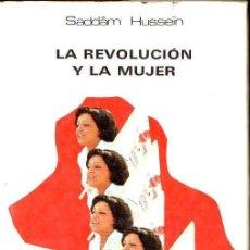 Libros de segunda mano: SADDAM HUSSEIN : LA REVOLUCIÓN Y LA MUJER (LAUSANNE Y BAGDAD, S.F.). Lote 132869038