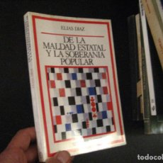 Libros de segunda mano: DE LA MALDAD ESTATAL Y LA SOBERANIA POPULAR - DÍAZ, ELIAS. Lote 132940990