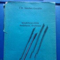 Libros de segunda mano: MARINALEDA, ANDALUCES, LEVANTAOS. Lote 133206882