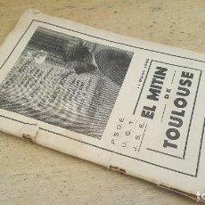 Libros de segunda mano: EL MITIN DE TOULOUSE, P.S.O.E U.G.T. J.S.E. 11 DE MARZO DE 1945. Lote 133212194
