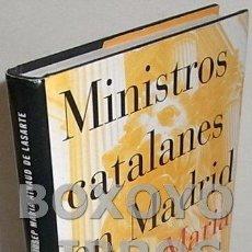 Libros de segunda mano: AINAUD DE LASARTE, JOSEP MARÍA. MINISTROS CATALANES EN MADRID. Lote 133598411