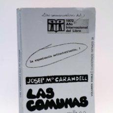 Libros de segunda mano: LA EXPERIENCIA ANTIAUTORITARIA 1. LAS COMUNAS, ALTERNATIVA A LA FAMILIA (JOSEP Mª CARANDELL) 1972. Lote 133649418