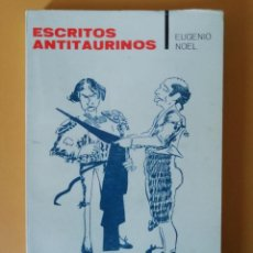 Libros de segunda mano: ESCRITOS ANTITAURINOS. EUGENIO NOEL. TAURUS. Lote 133823218