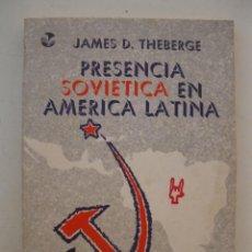 Libros de segunda mano: PRESENCIA SOVIÉTICA EN AMÉRICA LATINA - JAMES D. THEBERGE - EDITORA NACIONAL G. MISTRAL - AÑO 1974.. Lote 133840582