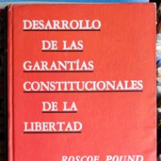 Libros de segunda mano: DESARROLLO DE LAS GARANTÍAS CONSTITUCIONALES DE LA LIBERTAD, ROSCOB POUND. Lote 133937706