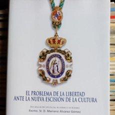 Libros de segunda mano: EL PROBLEMA DE LA LIBERTAD ANTE LA NUEVA ESCISIÓN DE LA CULTURA, MARIANO ALVAREZ GÓMEZ. Lote 133959786