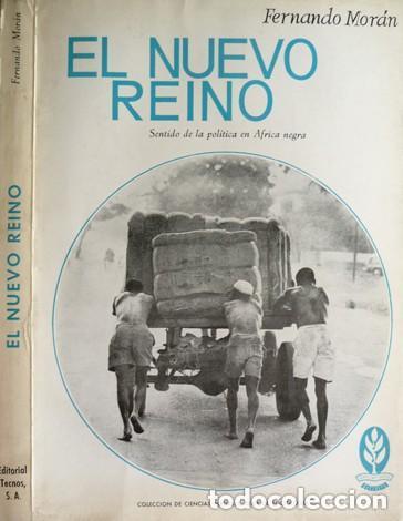 EL NUEVO REINO SENTIDO DE LA POLÍTICA EN ÁFRICA NEGRA. FERNANDO MORÁN (1967) (Libros de Segunda Mano - Pensamiento - Política)