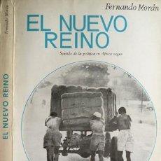 Libros de segunda mano: EL NUEVO REINO SENTIDO DE LA POLÍTICA EN ÁFRICA NEGRA. FERNANDO MORÁN (1967). Lote 133976810