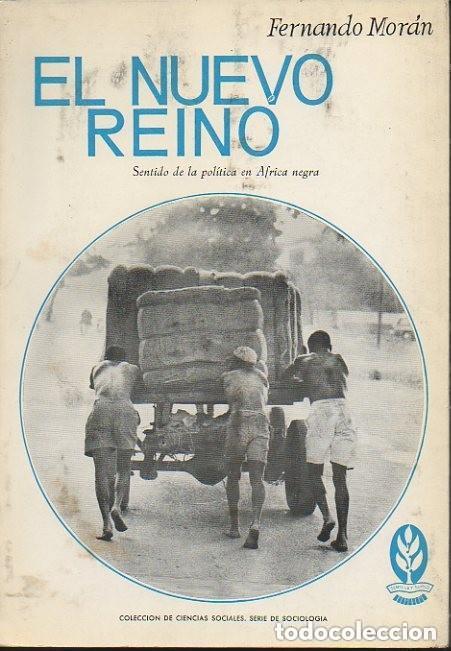 Libros de segunda mano: EL NUEVO REINO Sentido de la política en África Negra. Fernando Morán (1967) - Foto 6 - 133976810