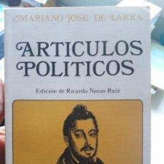 Libros de segunda mano: ARTÍCULOS POLÍTICOS. LARRA EDICIÓN DE RICARDO NAVAS ED. ALMAR. RARA EDICIÓN. Lote 134036506