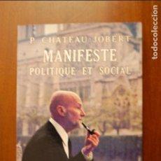 Libros de segunda mano: MANIFESTE POLITIQUE ET SOCIAL. CHATEAU JOBERT.. Lote 134053294