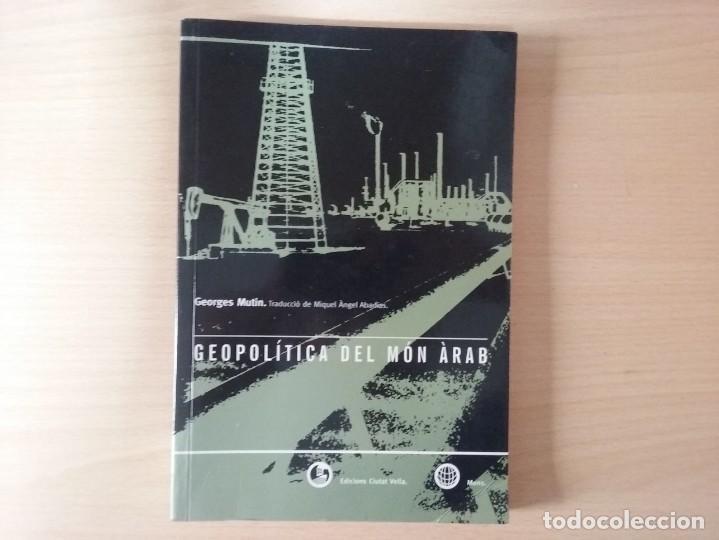 GEOPOLITICA DEL MÓN ÀRAB - GEORGES MUTIN (Libros de Segunda Mano - Pensamiento - Política)