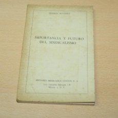 Libros de segunda mano: IMPORTANCIA Y FUTURO DEL SINDICALISMO - RAMON ALVAREZ - EDITORES MEXICANOS UNIDOS S.A. - 1967. Lote 134232434