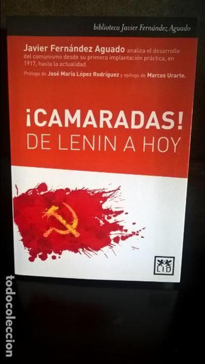 ¡CAMARADAS! DE LENIN A HOY. JAVIER FERNANDEZ AGUADAO. LID 2017 PRIMERA EDICION. (Libros de Segunda Mano - Pensamiento - Política)