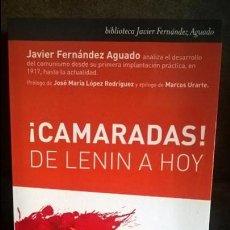 Libros de segunda mano: ¡CAMARADAS! DE LENIN A HOY. JAVIER FERNANDEZ AGUADAO. LID 2017 PRIMERA EDICION.. Lote 134299486