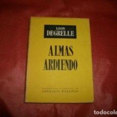Gebrauchte Bücher - Almas ardiendo: notas de paz, de guerra y de exilio - León Degrelle - 134413046