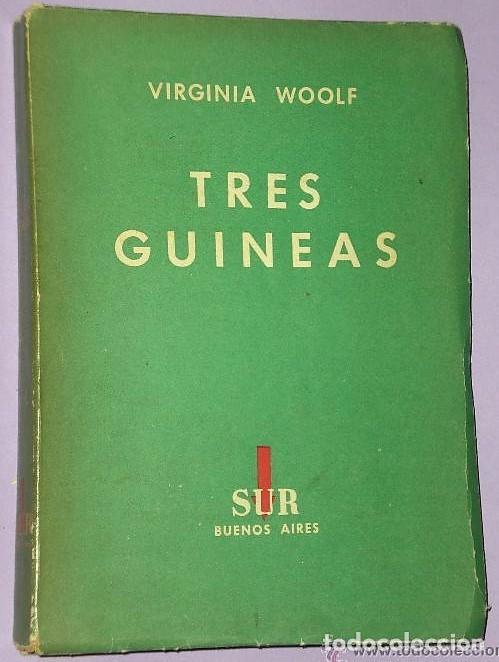 TRES GUINEAS. POR WIRGINIA WOOLF.(1941) (Libros de Segunda Mano - Pensamiento - Política)