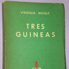 Libri di seconda mano: TRES GUINEAS. POR WIRGINIA WOOLF.(1941). Lote 134719642