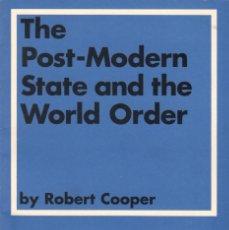 Libros de segunda mano: THE POST-MODERN STATE AND THE WORLD ORDER / ROBERT COOPER. Lote 134739718
