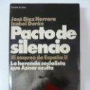 Libros de segunda mano: PACTO DE SILENCIO. EL SAQUEO DE ESPAÑA II. HERRERA. DURÁN. Lote 134795694