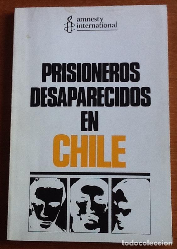 PRISIONEROS DESAPARECIDOS EN CHILE. AMNESTY INTERNATIONAL (Libros de Segunda Mano - Pensamiento - Política)