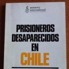 Libros de segunda mano: PRISIONEROS DESAPARECIDOS EN CHILE. AMNESTY INTERNATIONAL. Lote 135128506