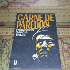 Libros de segunda mano: CARNE DE PAREDÓN- FRANCISCO GARCIA SALVE- 1ª EDICIÓN FIRMADA Y DEDICADA EN 1977 POR EL AUTOR. . Lote 135727291